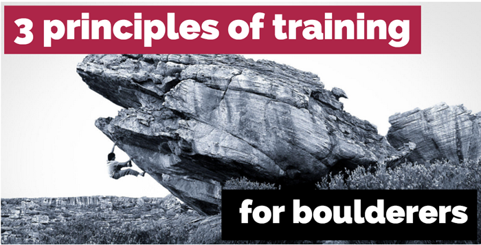 3 Crucial Principles of Training for Bouldering + CXC Reader Discount!
