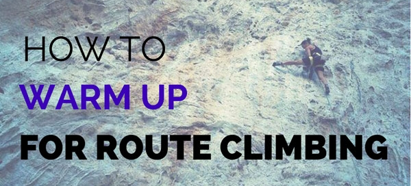 how to warm up for route climbing