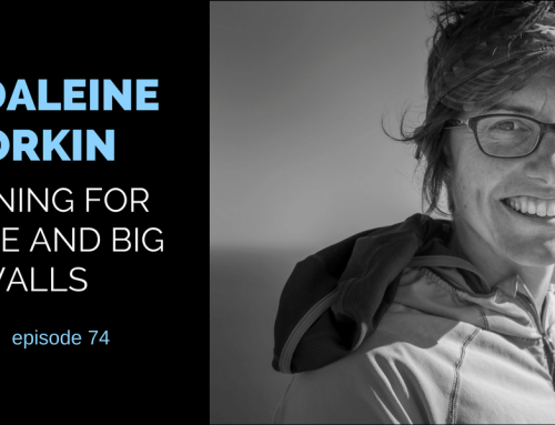 TBP 075 :: Madaleine Sorkin on Training for 5.13 Big Walls and Alpine