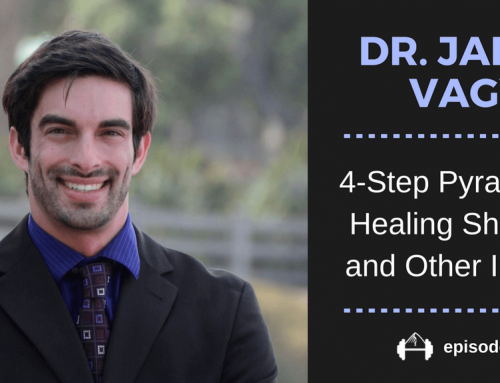 TBP 092 :: Dr. Jared Vagy's 4-Step Pyramid for Healing Injuries