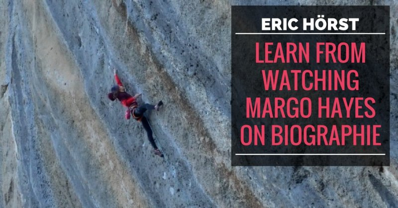 Eric Hörst: Learn From Watching Margo Hayes Send Biographie
