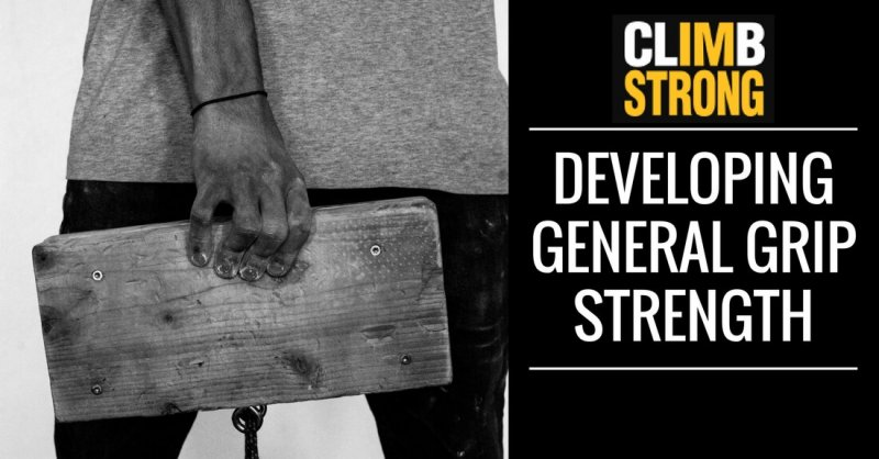 Climb Strong: Developing General Grip Strength - Training
