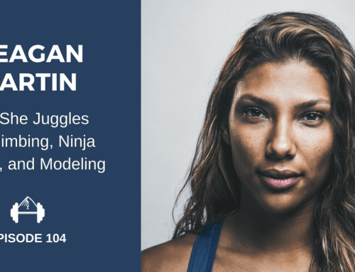 TBP 104 :: How Meagan Martin Juggles Pro Climbing, Ninja Warrior, Modeling, and Coaching
