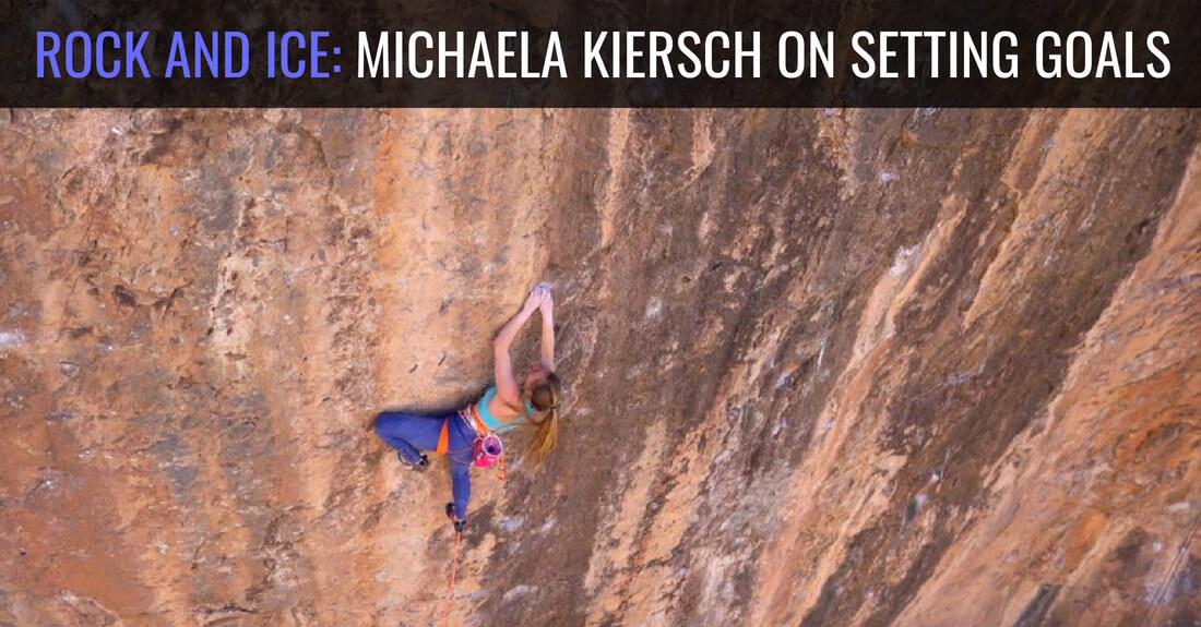 8bbf98d53cc6fb Rock and Ice  Michaela Kiersch on Setting Goals