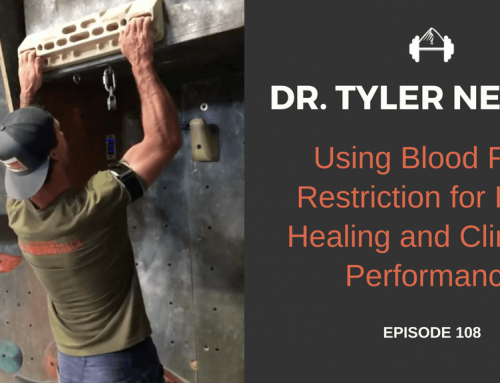 TBP 108 :: Dr. Tyler Nelson on Blood Flow Restriction Training for Climbers