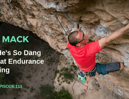 TBP 113 :: How Dru Mack Is So Dang Good at Endurance Climbing