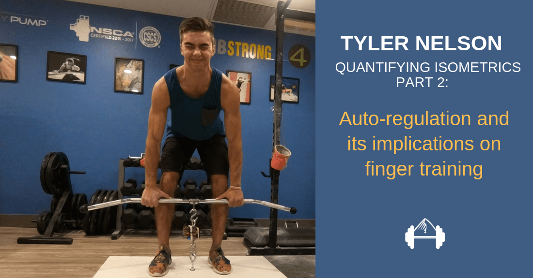 QUANTIFYING ISOMETRICS FOR PERFORMANCE PART 2_ AUTO-REGULATION AND ITS IMPLICATIONS ON FINGER TRAINING