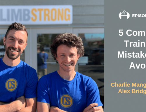TBP 132: ClimbStrong's Charlie and Alex – 5 Common Training Mistakes Climbers Make
