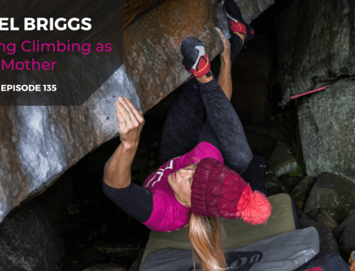 TBP 135: Rachel Briggs on Navigating Climbing as a Mother