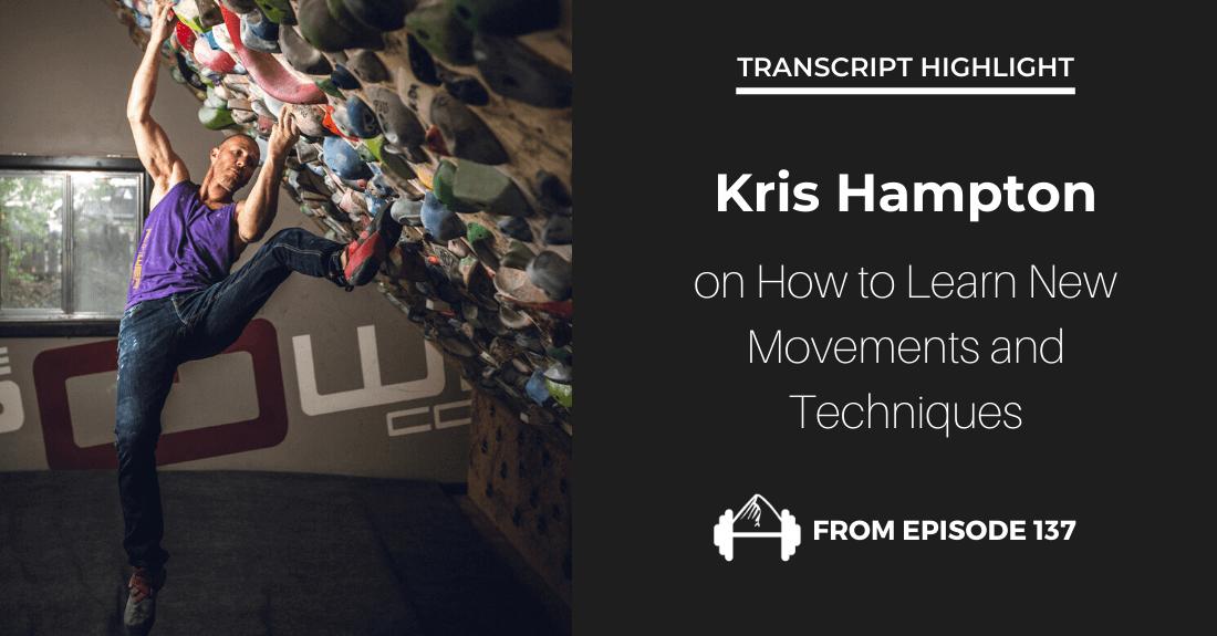 Transcript Highlight Episode 137: Kris Hampton on Learning New Movements - TrainingBeta